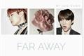 História: Far Away