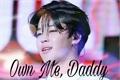 História: IMAGINE (BTS) JIMIN- own me, daddy