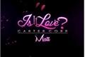 História: Is it Love? Matt