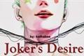 História: Joker's Desire
