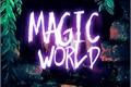 História: Magic World