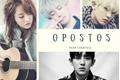 História: OPOSTOS - Park Chanyeol