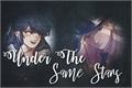 História: Under The Same Stars