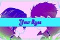 História: Your Eyes