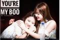 História: You're My Boo