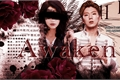 História: Awaken (Imagine Yoo Kihyun - Mark Tuan)