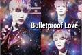 História: Bulletproof Love (Imagine BTS - Yoongi)