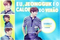 História: Eu, Jeongguk e o Calor do Verão