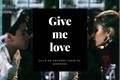 História: Give me love - Simbar