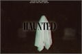 História: Haunted
