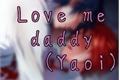 História: Love me daddy (Yaoi)