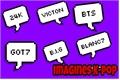História: Minis Imagines. - 24K - BTS - B.I.G - VICTON - BLANC7 - GOT7