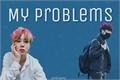 História: My Problems - JiKook