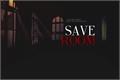 História: Save Room