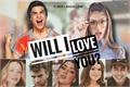 História: Will I Love You?