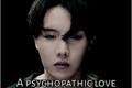 História: A psychopathic Love (imagine Jung Hoseok)