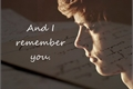 História: And I remember you. (Newtmas OneShot)