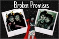 História: Broken Promises