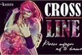História: Crossline