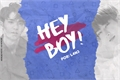História: Hey, Boy! - Meanie