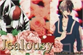 História: Jealousy