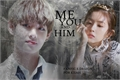 História: Me, You and Him - Imagine Jungkook e Taehyung (BTS)