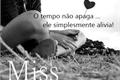 História: Miss You ...