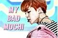 História: My bad mochi - (Fanfic hot Jimin)