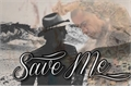 História: Save Me