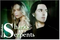 História: Sharks And Serpents