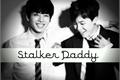 História: Stalker Daddy