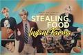 História: Stealing Food Instant Karma