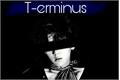 História: T-erminus