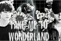 História: Take Me To Wonderland- Yoonkook