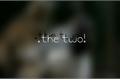 História: .the two!