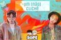 História: Um (não) clichê; Sope - YoonSeok.