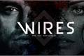 História: Wires