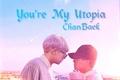 História: You're My Utopia - ChanBaek