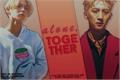 História: Alone, together