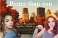 História: Better than you