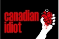 História: Canadian Idiot