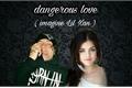 História: Dangerous love ( Imagine Lil Xan )