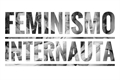 História: .feminismo internauta.