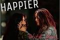 História: Happier With You (Camren)