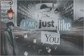 História: ;i'm just like you;