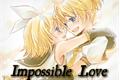 História: Impossible Love