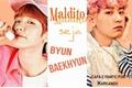 História: Maldito seja Byun Baekhyun