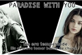 História: Paradise With You