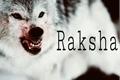 História: Raksha