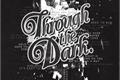 História: Through the Dark